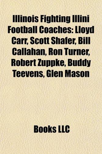 Illinois Fighting Illini football coaches: Lloyd Carr, John ...