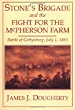 Stone's Brigade and the Fight for the McPherson Farm, James J. Dougherty, 158097032X