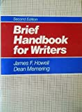 Brief Handbook for Writers, Howell, James and Memering, W. Dean, 0130823635