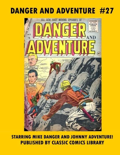 Read Online Danger And Adventure Comics #27: Check Out Our Available 6 Issue Collection!: Email Request Our Giant Comic Catalog Or Visit www.facebook.com/classsiccomicslibrary pdf