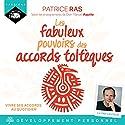 Les fabuleux pouvoirs des accords toltèques : Vivre ses accords au quotidien | Livre audio Auteur(s) : Patrice Ras Narrateur(s) : Patrice Ras