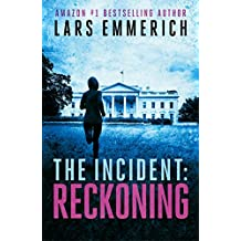 THE INCIDENT: Reckoning: Book Two of The Incident Trilogy (THE INCIDENT: A Sam Jameson Espionage & Suspense Thriller Trilogy 2)