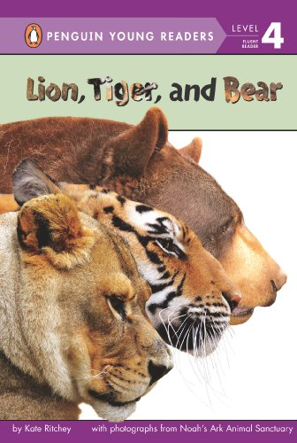 Lion, Tiger, and Bear (Penguin Young Readers, Level 4) by Penguin Young Readers