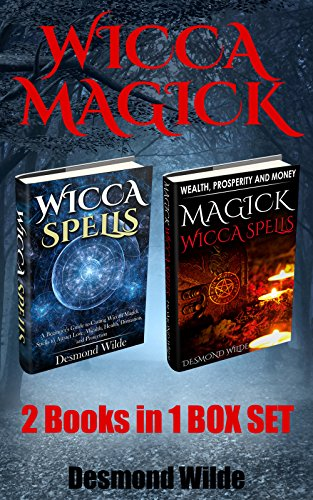Wicca Magick 2 Books in 1 Box Set: Vol.1: Wicca Spells: A Beginner's Guide; Vol. 2: Wicca Magick Spells for Wealth, Prosperity and Money