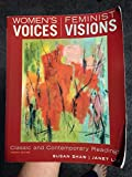 Women's Voices Feminist Visions, Classic and Contemporary Readings 4th Edition
