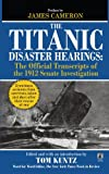 The Titanic Disaster Hearings, , 145162347X