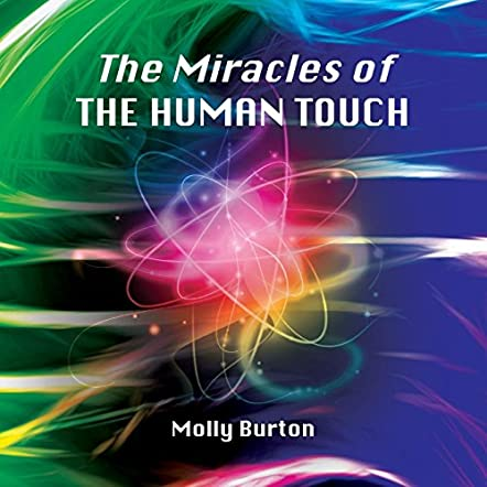 The Miracles of the Human Touch