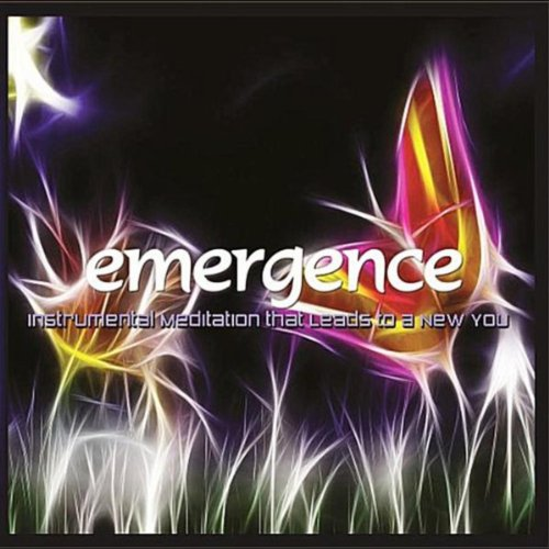Emergence (Instrumental Meditation That Leads to a New You) ()