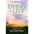 Dying to Live: How Near Death Experiences Transform Our Faith