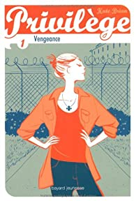 Privilège, Tome 1 : Vengeance par Kieran Scott