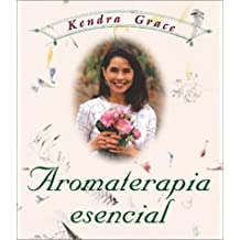 Aromaterapia esencial (Spanish Edition) by Grace, Kendra (2000) Paperback