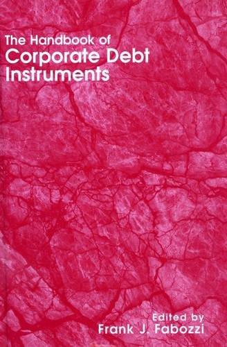 The Handbook of Corporate Debt Instruments (Debt Instruments)