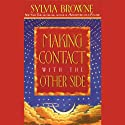 Making Contact with the Other Side: How to Enhance Your Own Psychic Powers Audiobook by Sylvia Browne Narrated by Sylvia Browne