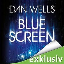 Bluescreen (Ein Mirador-Roman 1) Hörbuch von Dan Wells Gesprochen von: Elmar Börger