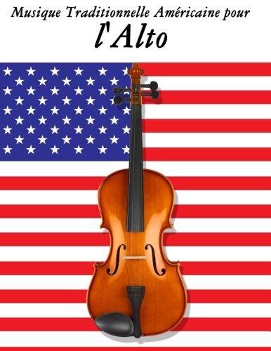 Musique Traditionnelle Américaine pour lAlto 10 Chansons Patriotiques des États-Unis  [Sam, Uncle] (Tapa Blanda)