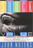 """Shock Value A Tasteful Book About Bad Taste"" av John Waters"