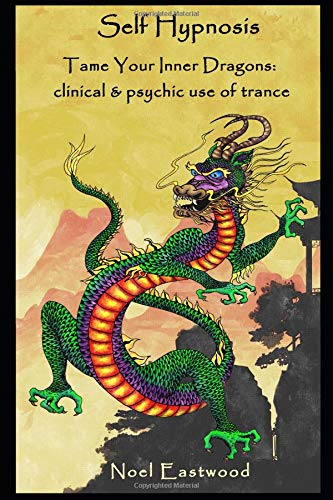Self Hypnosis Tame Your Inner Dragons: clinical and psychic use of trance PDF