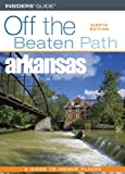 Off the Beaten Path Arkansas, Patti Delano, 0762741961