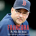 Francona: The Red Sox Years | Dan Shaughnessy,Terry Francona