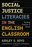 img - for Social Justice Literacies in the English Classroom: Teaching Practice in Action (Language and Literacy Series) book / textbook / text book