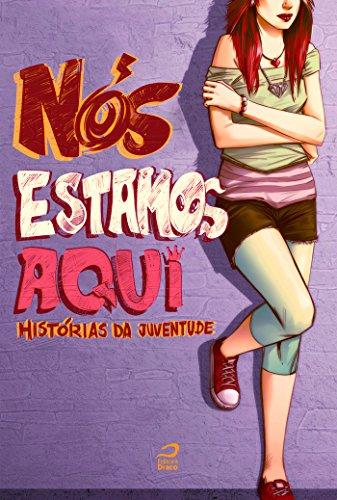 Nós estamos aqui: histórias de juventude (Portuguese Edition)