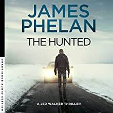 The Hunted: Jed Walker Series, Book 2 Audiobook by James Phelan Narrated by Adrian Mulraney