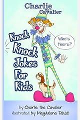 Knock Knock Jokes for Kids: Charlie the Cavalier (Charlie the Cavalier Joke Books) (Volume 1) Paperback