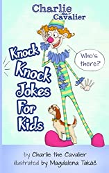 Knock Knock Jokes for Kids: Charlie the Cavalier (Charlie the Cavalier Joke Books) (Volume 1)