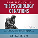The Psychology of Nations by G.E. Partridge: The Complete Work Plus an Overview, Chapter by Chapter Summary and Author Biography | G.E. Partridge,Israel Bouseman