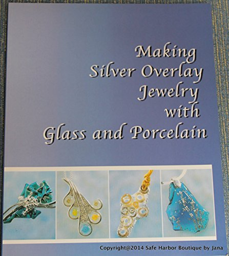 Making Silver Overlay Jewelry with Glass and Porcelain (Overlay Porcelain)