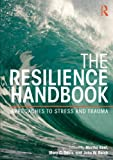 The Resilience Handbook : Approaches to Stress and Trauma, , 0415818834