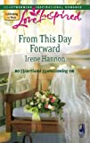 From This Day Forward, Irene Hannon, 0373874553