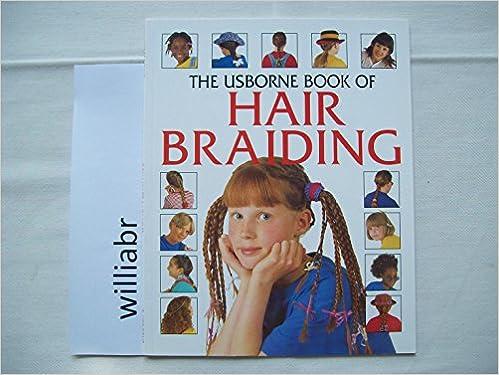 Surprising Hair Braiding Usborne Kid Kits Fiona Watt Lisa Miles Hairstyles For Women Draintrainus