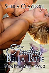 Finding Bella Blue (When Paths Meet Book 2)