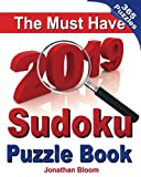The Must Have 2019 Sudoku Puzzle Book: The 2019 sudoku puzzle book with 365 daily sudoku grids. Sudoku puzzles for every day of the year. 365 Sudoku Games - 5 levels of difficulty (easy to deadly)