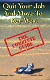 Quit Your Job And Move To Key West : The Complete Guide