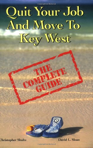 Quit Your Job And Move To Key West: The Complete Guide