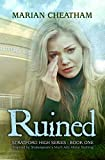 Ruined (Stratford High Book 1)