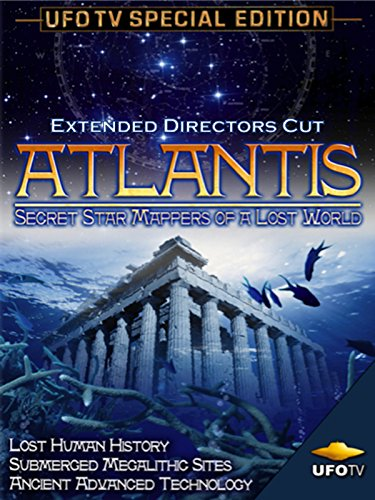 Atlantis - Secret Star Mappers of A Lost World - Extended Directors Cut (Evidence Of The Age Of The Earth)