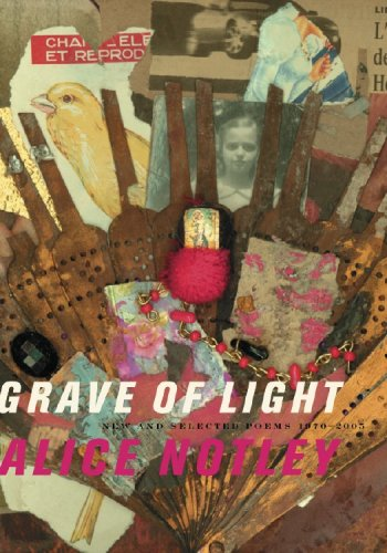 Grave of Light: New and Selected Poems, 1970–2005 (Wesleyan Poetry Series)
