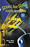 img - for Science Fair Success Using the Internet by Marc Alan Rosner (1999-04-03) book / textbook / text book