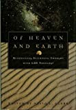 img - for Of Heaven and Earth: Reconciling Scientific Thought With Lds Theology book / textbook / text book