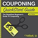Couponing: QuickStart Guide: The Simplified Beginner's Guide to Couponing Audiobook by  ClydeBank Finance Narrated by Peter Bierma