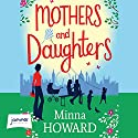 Mothers and Daughters Hörbuch von Minna Howard Gesprochen von: Joan Walker