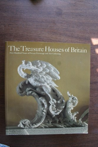 (The Treasure Houses of Britain: 500 Years of Private Patronage and Art Collecting)