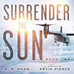 Sanctuary: Surrender the Sun, Book 2 | A. R. Shaw