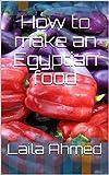 How to make an Egyptian food