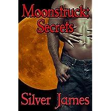 Moonstruck: Secrets (Moonstruck Genesis Book 1)
