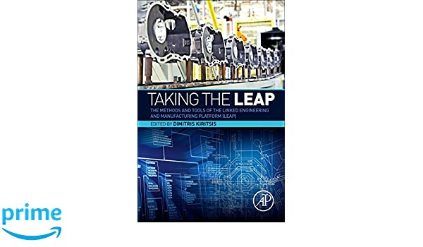 Taking the LEAP. The Methods and Tools of the Linked Engineering and Manufacturing Platform (LEAP)