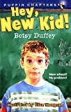 Hey, New Kid!, Betsy Duffey, 0140384391